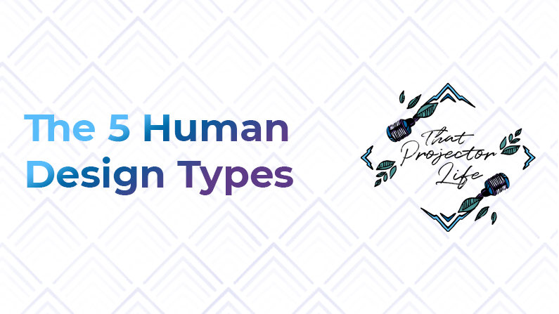 2. The 5 Human Design Types