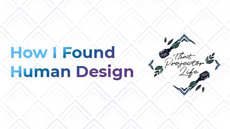 3. How I Found Human Design