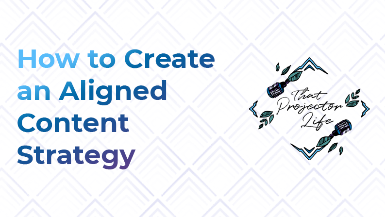 10. How to Create an Aligned Content Strategy