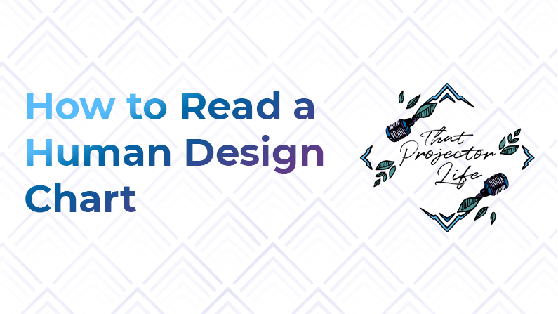 13. How to Read a Human Design Chart