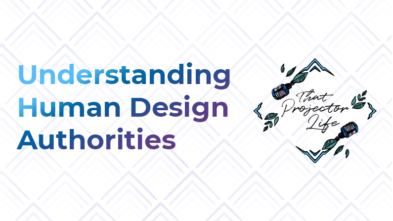 14. Understanding Human Design Authorities