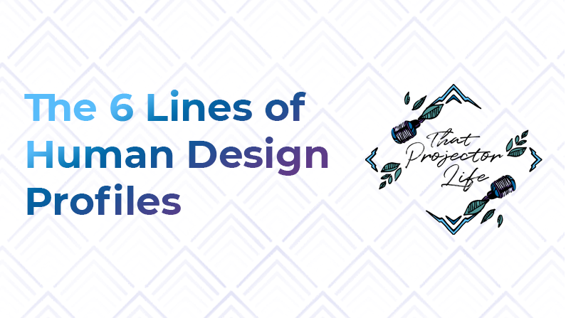 15. The 6 Lines of Human Design Profiles