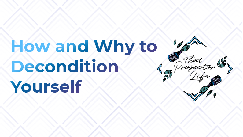 17. How + Why to Decondition Yourself