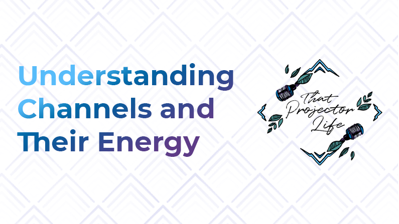 19. Understanding Channels and Their Energy