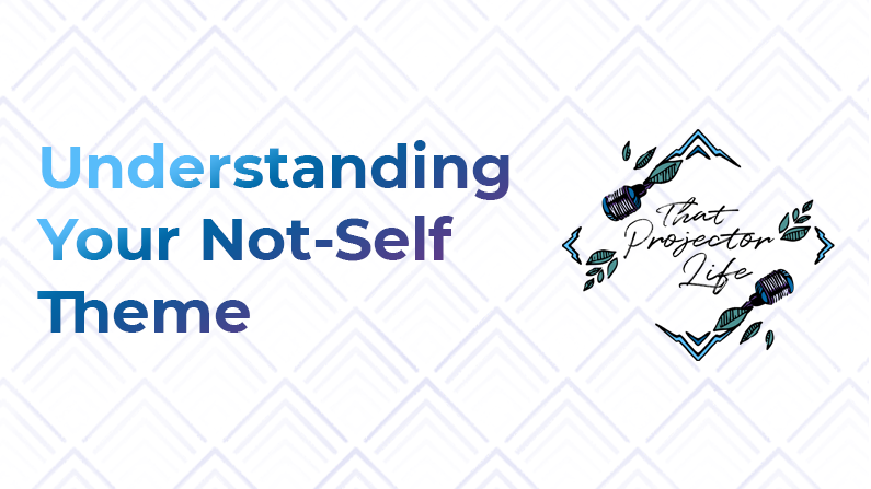 25. Understanding Your Not-Self