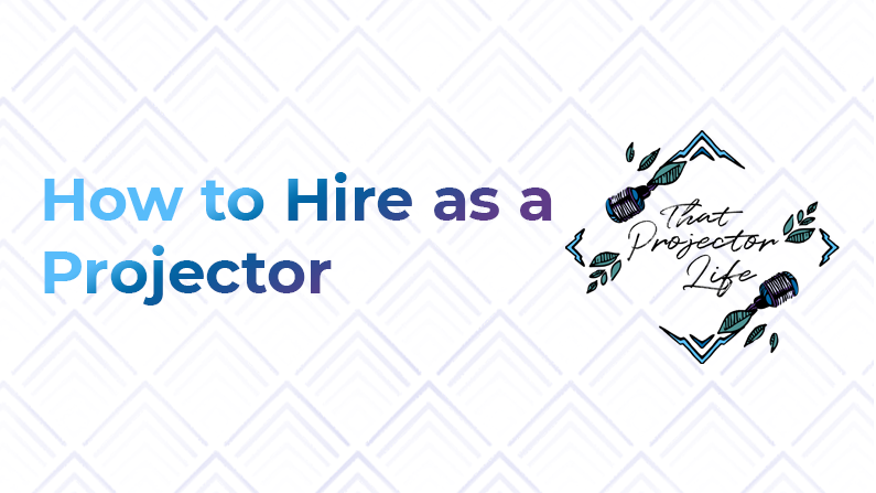31. How to Hire as a Projector