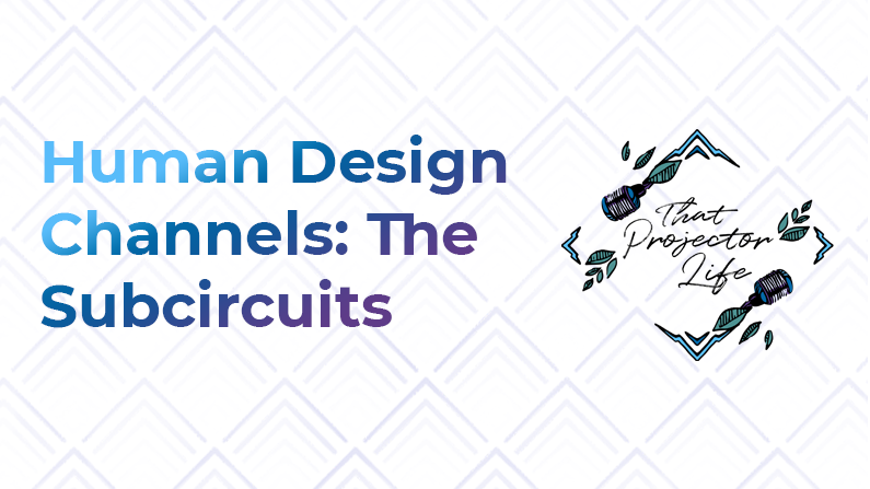 33. Human Design Channels: The Subcircuits