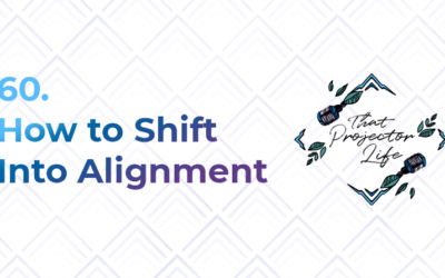 60. How to Shift Into Alignment