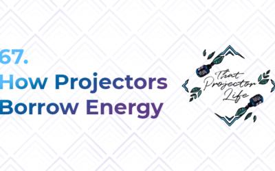 67. How Projectors Borrow Energy