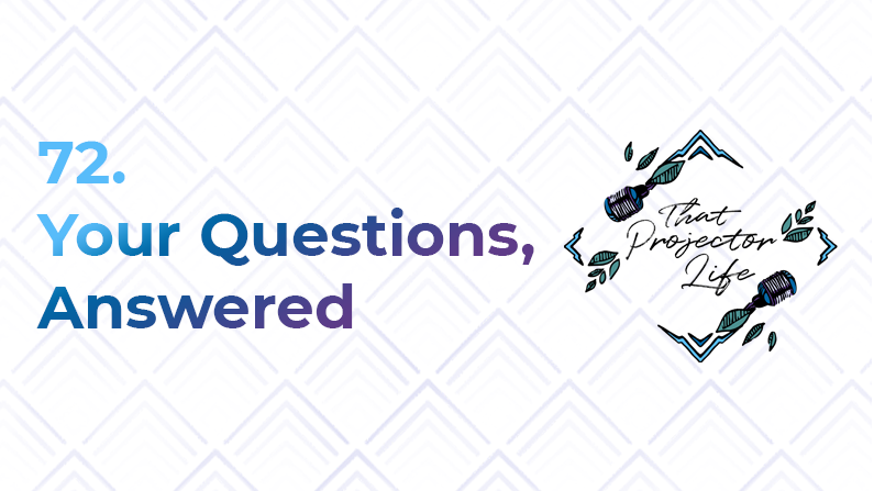 72. Your Questions, Answered