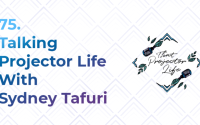 75. Talking Projector Life With Sydney Tafuri