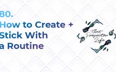80. How to Create + Stick to a Routine