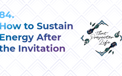 84. How to Sustain Energy After the Invitation