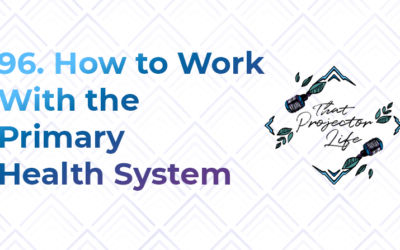 96. How to Work With the Primary Health System