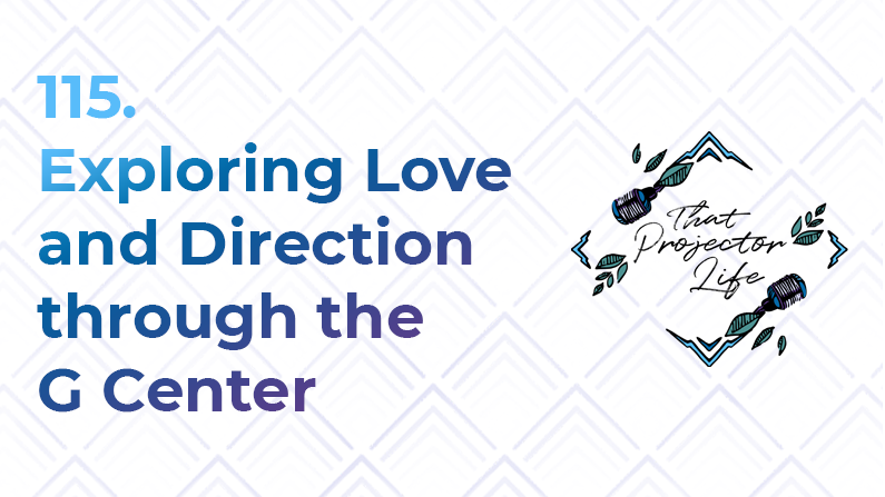 115. Exploring Love and Direction Through the G Center