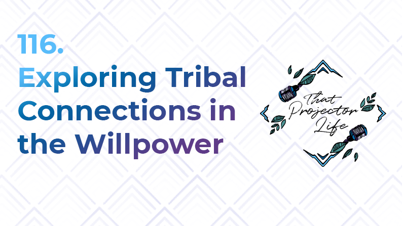 116. Exploring Tribal Connections in the Willpower