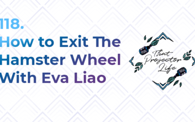 118. How to Exit the Hamster Wheel With Eva Liao