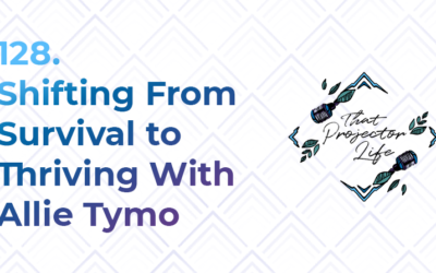 128. Shifting From Survival to Thriving With Allie Tymo